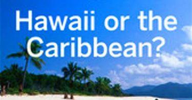 هاواي أم الكاريبي؟ عامل الصنادل!