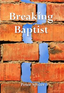 Breaking Baptist by Peter Spicer