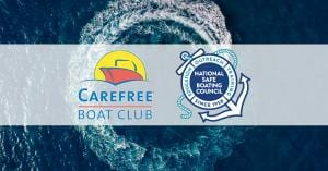National Safe Boating Council Partners with Carefree Boat Club