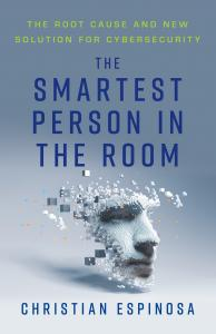 "Christian Espinosa Announces a New Cybersecurity Guide ""The Smartest Person in the Room"""