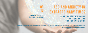 2021 ICare4Autism International Conference – ASD and Anxiety in Extraordinary Times