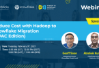 reduce cost with hadoop to snow