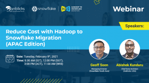 Reduce Cost with Hadoop to Snowflake Migration